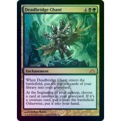 Deadbridge Chant FOIL DGM SP